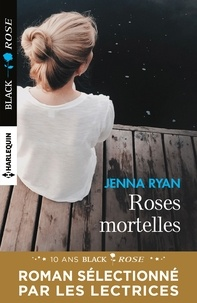 Jenna Ryan - Roses mortelles.