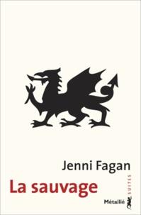 Jenni Fagan - La sauvage.