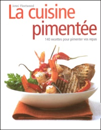 La cuisine pimentée - 140 recettes pour pimenter vos repas.pdf