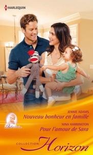 Jennie Adams et Nina Harrington - Nouveau bonheur en famille - Pour l'amour de Sara.