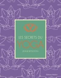 Jennie Bittleston - Les secrets du yoga.