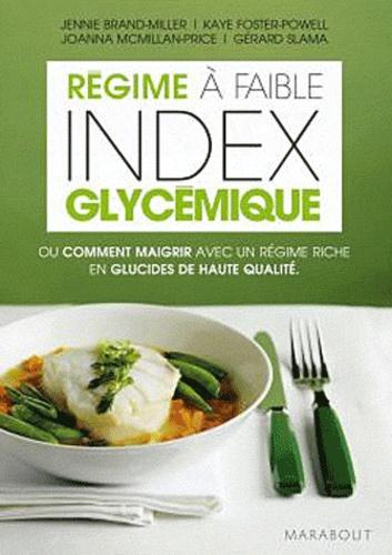 Jennie Brand-Miller et Kaye Foster-Powell - Le régime à faible index glycémique - Ou Comment maigrir avec un régime riche en glucides de haute qualité.