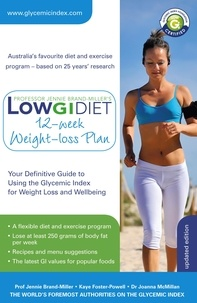 Jennie Brand-Miller et Kaye Foster-Powell - Low GI Diet 12-week Weight-loss Plan - Your Definitive Guide to Using the Glycemic Index for Weight Loss and Wellbeing.