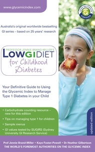 Jennie Brand-Miller et Kaye Foster-Powell - Low GI Diet for Childhood Diabetes - Your definitive guide to using the Glycemic Index to manage type 1 diabetes in your child.