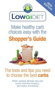 Jennie Brand-Miller et Kaye Foster-Powell - Low GI Diet Shopper's Guide - New Edition.