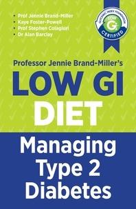 Jennie Brand-Miller et Kaye Foster-Powell - Low GI Managing Type 2 Diabetes - Managing Type 2 Diabetes.