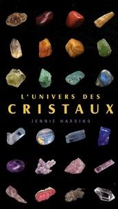 Jennie Harding - L'univers des cristaux.