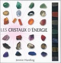 Jennie Harding - Les cristaux d'énergie - Avec 7 cristaux.