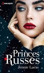 Jennie Lucas - Princes russes - L'amant de Saint-Pétersbourg ; Un délicieux contrat.