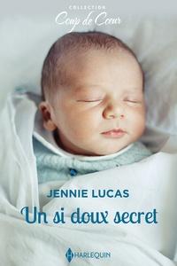 Jennie Lucas - Un si doux secret.