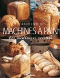 Jennie Shapter - Le grand livre des machines à pain - Les meilleures recettes.