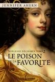 Jennifer Ahern - Noblesse déchirée Tome 2 : Le poison de la favorite.