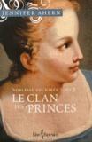 Jennifer Ahern - Noblesse déchirée Tome 3 : Le clan des princes.