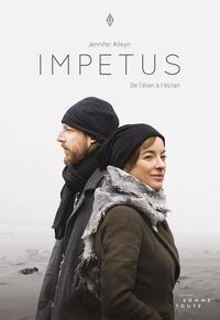 Jennifer Alleyn - Impetus - De l'élan à l'écran.