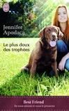 Jennifer Apodaca - Le plus doux des trophées.