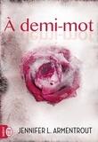 Jennifer Armentrout - A demi-mot.