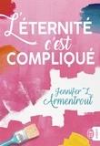 Jennifer Armentrout - L'éternité, c'est compliqué.