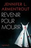 Jennifer Armentrout - Revenir pour mourir.