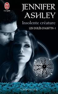 Jennifer Ashley - Les exilés d'Austin Tome 1 : Insolente créature.