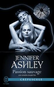 Jennifer Ashley - Les exilés d'Austin Tome 5 : Passion sauvage.