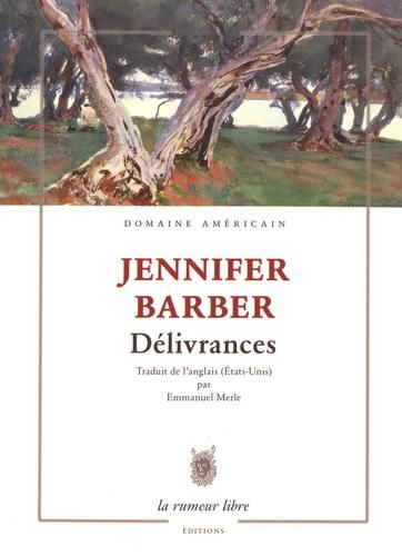 Jennifer Barber - Délivrances.