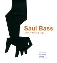 Jennifer Bass et Pat Kirkham - Saul Bass - A Life in Film & Design.