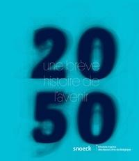 Jennifer Beauloye et Pierre-Yves Desaive - 2050, une brève histoire de l'avenir.