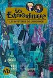 Jennifer Bell - Les extraordinaires Tome 1 : Les mystères de Londinor.