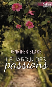 Jennifer Blake - Le jardin des passions.