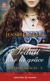 Jennifer Blake - Les trois grâces Tome 3 : Séduit par la grâce.