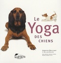 Jennifer Brilliant et William Berloni - Le Yoga des chiens.
