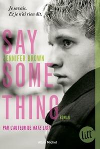 Jennifer Brown - Say something.