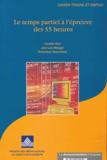 Jennifer Bué et Jean-Luc Metzger - Le temps partiel à l'épreuve des 35 heures.