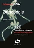 Jennifer Canonge - Orthopédie - 120 questions isolées + fiches de synthèse.