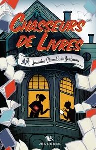 Jennifer Chambliss Bertman - Chasseurs de livres Tome 1 : .