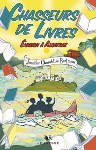 Jennifer Chambliss Bertman - Chasseurs de livres Tome 3 : Evasion à Alcatraz.