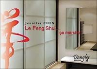 Jennifer Chen - Le Feng Shui... ça marche !.