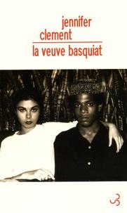 Jennifer Clement - La veuve Basquiat - Une histoire d'amour.