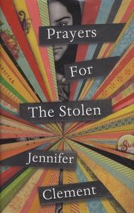 Jennifer Clement - Prayers for the Stolen.