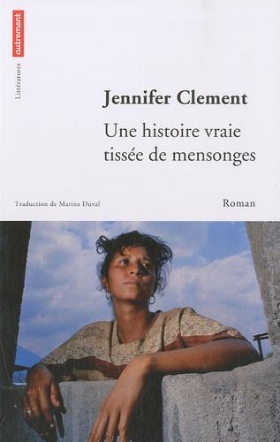 Jennifer Clement - Une histoire vraie tissée de mensonges.
