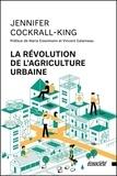 Jennifer Cockrall-King - La révolution de l'agriculture urbaine.