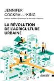 Jennifer Cockrall-King et VIncent Galarneau - La révolution de l'agriculture urbaine.
