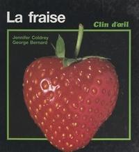 Jennifer Coldrey et George Bernard - La fraise.