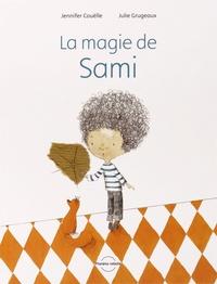 Jennifer Couëlle et Julie Grugeaux - La magie de Sami.