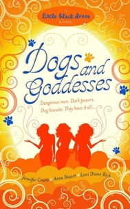 Jennifer Crusie et Anne Stuart - Dogs and Goddesses.