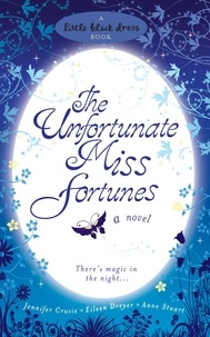 Jennifer Crusie et Eileen Dreyer - The Unfortunate Miss Fortunes.