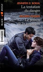 Jennifer D. Bokal et Delores Fossen - La tentation du danger - Le poison de la suspicion.