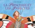 Jennifer Dalrymple - La princesse et les insectes.
