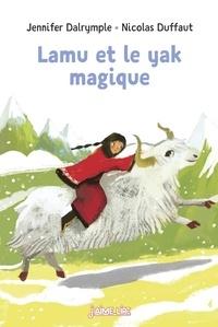 Jennifer Dalrymple et Nicolas Duffaut - Lamu et le yak magique.