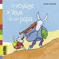 Jennifer Dalrymple - Le voyage de Yaya et son papa.